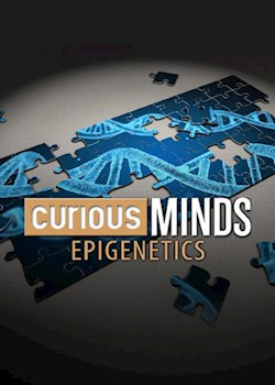 Curious Minds: Epigenetics