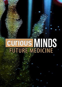 Curious Minds: Future Medicine