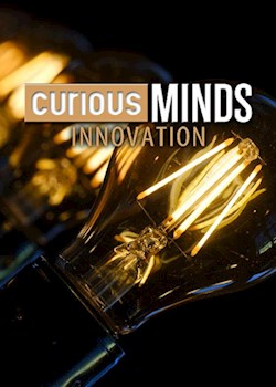 Curious Minds: Innovation