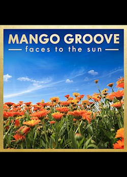 Mango Groove - Faces to the Sun
